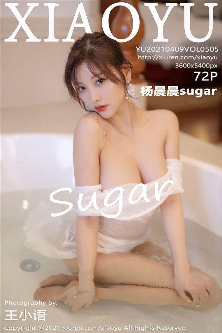 [XIAOYU语画界]2021.04.09 VOL.505 杨晨晨sugar[72+1P/551M]