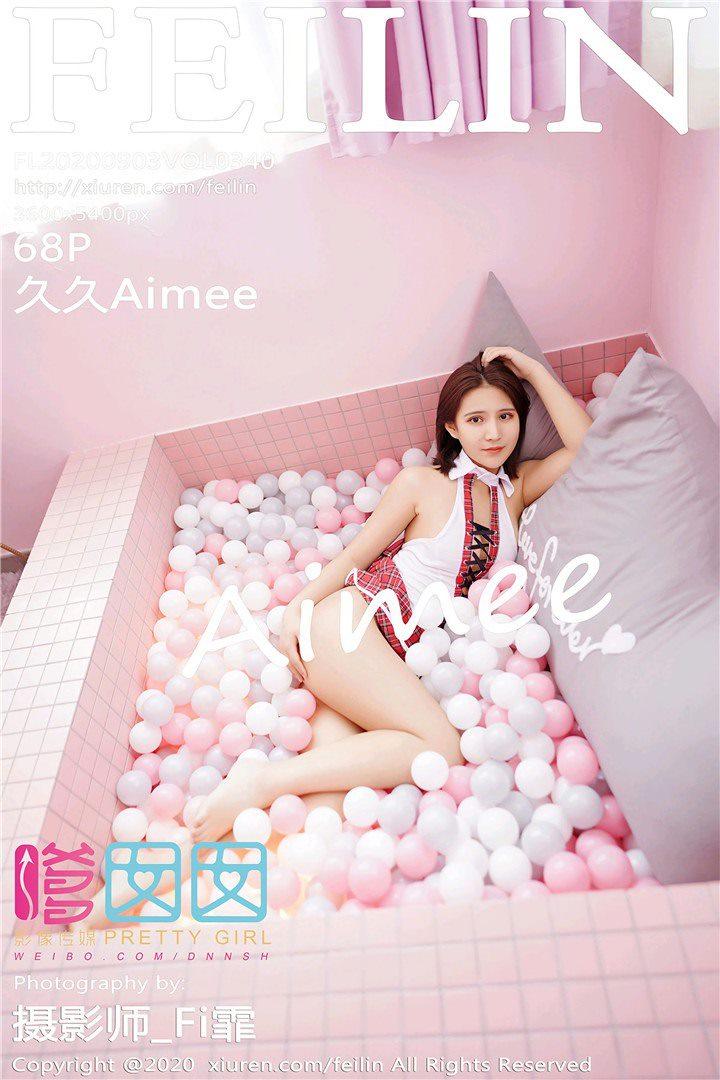 [FEILIN嗲囡囡]2020.09.03 VOL.340 久久Aimee[68+1P/1.13G]