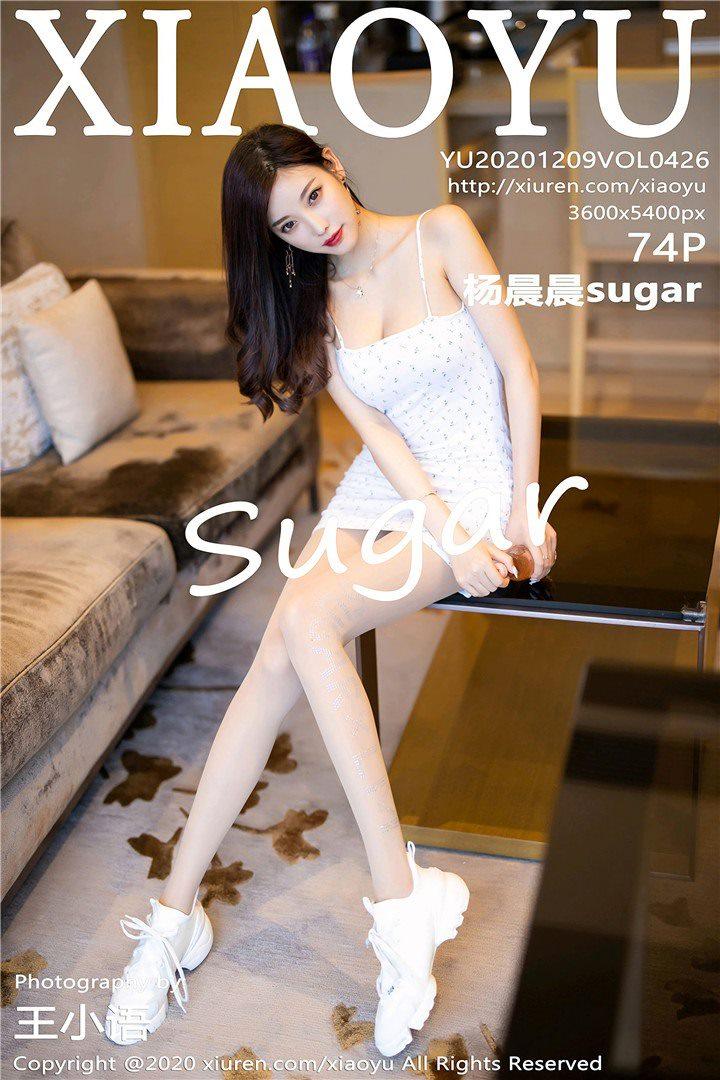 [XIAOYU语画界]2020.12.09 VOL.426 杨晨晨sugar[74+1P/668M]
